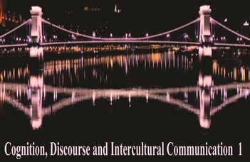 Cognition, Discourse and Intercultural Communication 1.