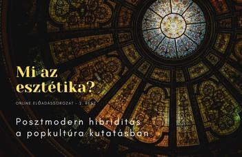 Posztmodern hibriditás a popkultúra kutatásban