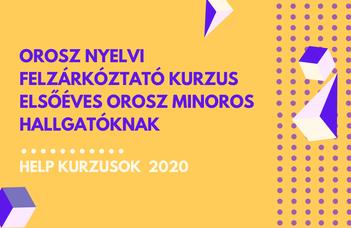 2020/21 ősz | Orosz nyelvi felzárkóztató kurzus elsőéves orosz minoros hallgatóknak