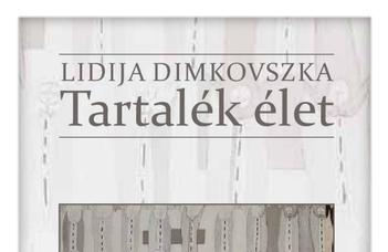 Lidija Dimkovszka: Tartalék élet