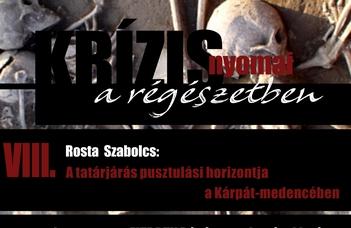 """Rosta Szabolcs régész előadásával folytatódik a """"Krízis nyomai a régészetben"""" sorozat."""